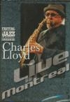 Charles Lloyd : live in Montreal
