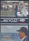 Recyclez ! : l'alchimiste de la récup' ; Sacrées bouteilles