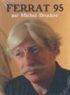 Ferrat 95 par Michel Drucker