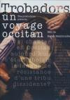 Trobadors, un voyage Occitan
