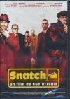Snatch : tu braques ou tu raques