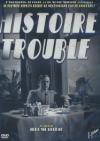 Histoire trouble