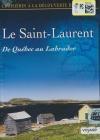Croisières à la découverte du monde : le Saint-Laurent : de Québec au Labrador