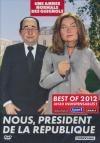Une année normale des Guignols : best-of 2012 : nous, Président de la République