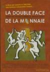 Double face de la monnaie (La)