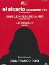 El Sicario, room 164 ; Sous le niveau de la mer ; Le passeur