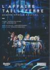 Affaire Tailleferre (L') : 4 opéras bouffes