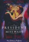 Président et Miss Wade (Le)