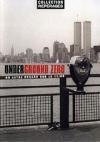 Underground zero : un autre regard sur le 11-09