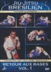Jiu-jitsu brésilien : retour aux bases : volume 1
