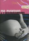 Ma préparation à l'accouchement : volume 4 : l'allaitement