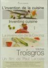 Invention de la cuisine (L') : Michel Troisgros