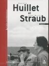 Danièle Huillet et Jean-Marie Straub : volume 3