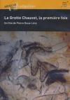 Grotte Chauvet, la première fois (La)