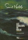 Emil Nolde : les couleurs de Nolde
