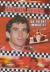 Ayrton Senna : un talent immortel