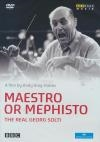 Georg Solti : maestro or mephisto : the real Georg Solti