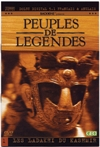 Peuples de légendes : volume 1 : les Ladakhi du Kash
