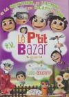 P'tit bazar (Le) : volume 4