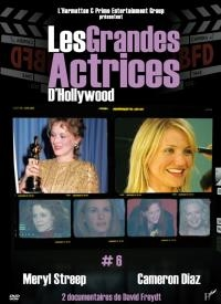 Grandes actrices d'Hollywood (Les) : volume 6 : Meryl Streep & Cameron Diaz