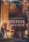 Caminos barrocos : le final des Chemins du Baroque