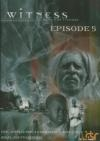 Witness : épisode 5 : Inde, après le pire, le meilleur...peut-être? ; Israël, ghetto bédouins