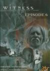 Witness : épisode 6 : Zimbabwe, génération sida ; Pérou, les incorruptibles