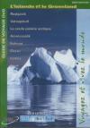 Globe trekker : l'Islande et le Groenland