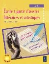 Ecrire à partir d'oeuvres littéraires et artistiques