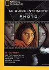 National geographic : Le guide interactif de la photo