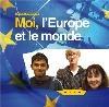 Moi, l'Europe et le monde