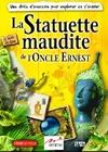 Oncle Ernest (L') : La statuette maudite de l'Oncle Ernest