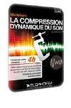 Maîtriser la compression dynamique du son