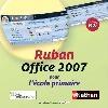 Ruban office 2007 pour écoles primaires : édition 2010