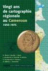 20 ans de cartographie régionale au Cameroun 1955-1975
