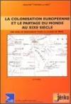 Colonisation européenne et le partage du monde au 19ème siècle
