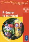 Préparer le carnaval : PS, MS et GS