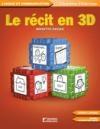 Récit en 3D (Le)
