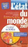 Etat du monde 2007 (L') ; l'encyclopédie de l'état du monde