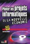 Piloter les projets informatiques de la nouvelle économie