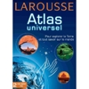 Larousse : atlas universsel 2007