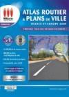 Atlas routier et plans de ville 2009 : France & Europe