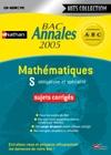Annales corrigées ABC Bac 2005 : Maths S