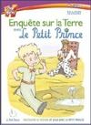 Petit Prince (Le) : Enquête sur la terre avec le Petit Prince