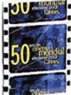 50 ans de cinéma mondial sélectionné pour Cannes