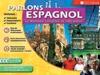Parlons espagnol ! : Cédérom; CD audio; Manuel; Livre exercices; Guide