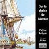Sur la chaise de l'auteur : Patrice Pellerin