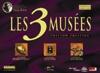 Coffret Les 3 musées : Version 2004