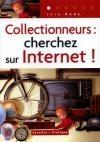 Collectionneurs : cherchez sur Internet