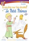 Petit prince (Le) : Enquête sur les étoiles avec le Petit Prince